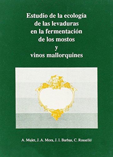Estudio de la ecología de las levaduras en la fermentación de los mostos y vinos mallorquines (Altres obres) por Antonio Mulet