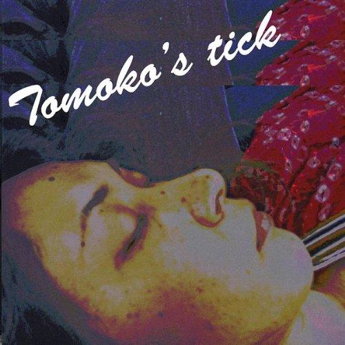 Tomoko's Tick