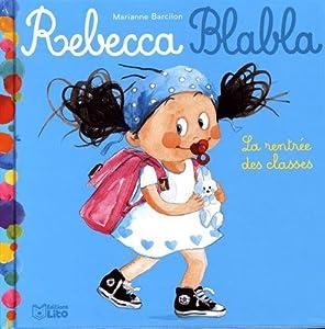 """Afficher """"Rebecca Blabla n° 1 rentrée des classes (La)"""""""