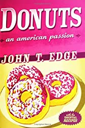 Donuts: An American Passion by John T. Edge (2006-05-18)