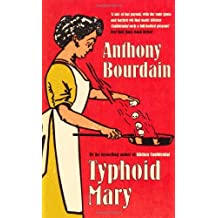Typhoid Mary by Anthony Bourdain (2005-02-21)