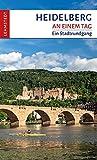Heidelberg an einem Tag: Ein Stadtrundgang - Andrea Reidt