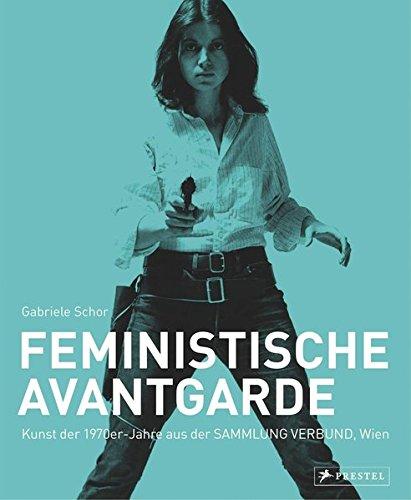 Feministische Avantgarde: Kunst der 1970er-Jahre aus der Sammlung Verbund, Wien