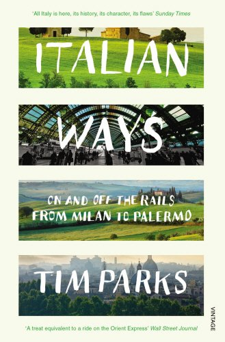 Italian Ways: On and Off the Rails from Milan to Palermo Cover Image