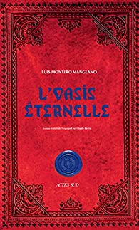 Corps royale des Quêteurs, tome 2 : L'oasis éternelle par Luis Montero Manglano