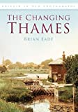 The Changing Thames: Britain in Old Photographs