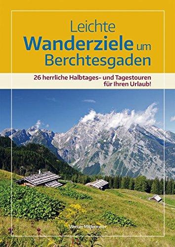 Buch Nationalparks (Leichte Wanderziele um Berchtesgaden: 26 herrliche Halbtages- und Tagestouren für Ihren Urlaub)