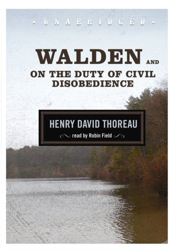 Walden and on the Duty of Civil Disobedience -