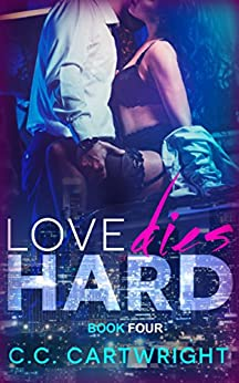 Love Dies Hard 4 - Book 4 (Billionaire Romance Series) (Hard to Love) by [Cartwright, C.C.]