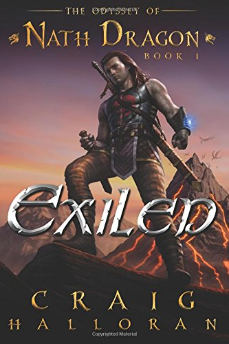 Exiled: The Odyssey of Nath Dragon - Book 1: Volume 1 (The Lost Dragon Chronicles)