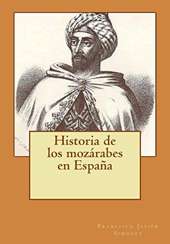 Historia de los mozárabes en España por Francisco Javier Simonet