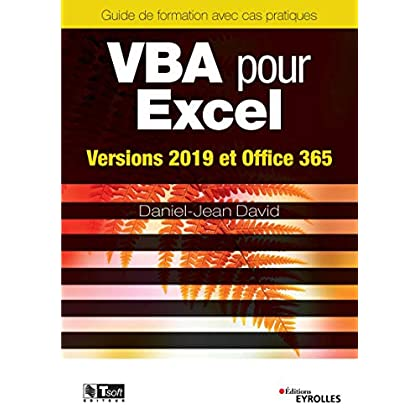 VBA pour Excel: Versions 2019 et Office 365 (Les guides de formation Tsoft)