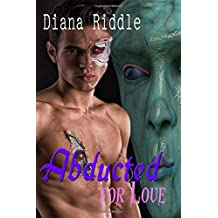 SCIENCE FICTION ROMANCE: Abducted for Love: Kidnapped by Aliens - Alien Abduction Romance