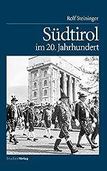 Südtirol im 20. Jahrhundert: Vom Leben und Überleben einer Minderheit
