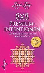 8 x 8 Premiumintentionen: Das Zuhause energetisieren und Wünsche erfüllen
