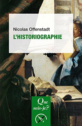 L'historiographie: « Que sais-je ? » n° 3933
