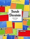 Bande Dessinée: Cahier vierge  pour vous amusez à créer vos propres comics...