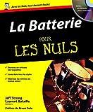 La Batterie pour les nuls (+1 CD)...