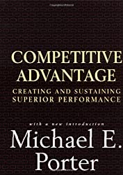 Competitive Advantage: Creating and Sustaining Superior Performance by Michael E. Porter (1998-06-01)