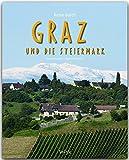 Reise durch GRAZ und die STEIERMARK - Ein Bildband mit über 210 Bildern - STÜRTZ Verlag