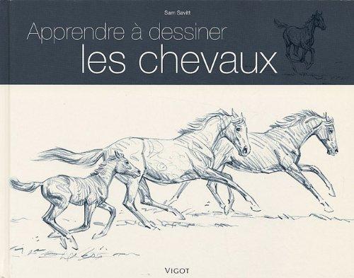 Apprendre à dessiner les chevaux par Sam Savitt