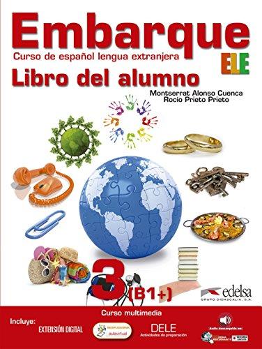 Embarque 3 - libro del alumno (Métodos - Jóvenes Y Adultos - Embarque - Nivel B1) por Montserrat Alonso Cuenca