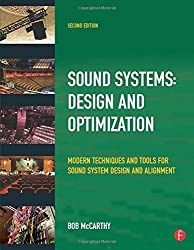Sound Systems: Design and Optimization: Modern Techniques and Tools for Sound System Design and Alignment 2nd (second) by McCarthy, Bob (2009) Paperback