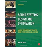 Sound Systems: Design and Optimization: Modern Techniques and Tools for Sound System Design and Alignment 2nd by McCarthy, Bob (2009) Paperback