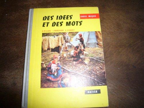 Guy Villars,... J. Marchand,... G. Vionnet,... Des Idées et des mots : élocution, vocabulaire, orthographe, expression écrite. Dessins de Mme Reboud. Cours moyen et supérieur. 6e édition