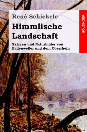 Himmlische Landschaft: Skizzen und Naturbilder von Badenweiler und dem Oberrhein