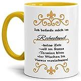 Tassendruck Geschenk-Tasse Zum Ruhestand mit Spruch: Ich befinde Mich im Ruhestand/Rentner/Rente/Pension/Abschieds-Geschenk - Innen & Henkel Gelb
