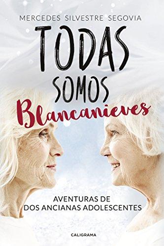 Todas somos Blancanieves: Aventuras de dos ancianas adolescentes