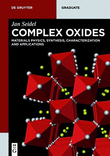 Complex Oxides: Materials Physics, Synthesis, Characterization and Applications (De Gruyter Textbook) (English Edition)