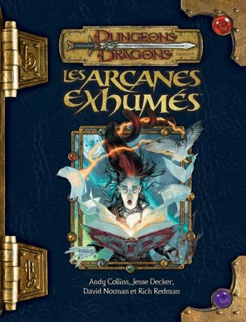 Dungeons & dragons. Les arcanes exhums