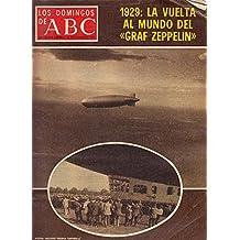 LOS DOMINGOS DE ABC (La Verbena de la Paloma; La posesión demoníaca a juicio; 50 aniversario de un vuelo histórico: la vuelta al mundo de Graf Zeppelin)