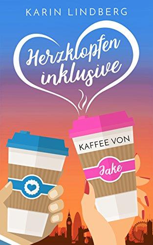 Buchseite und Rezensionen zu 'Herzklopfen inklusive - Kaffee von Jake: Liebesroman' von Karin Lindberg