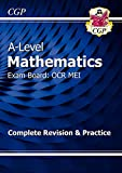 New A-Level Maths for OCR MEI: Year 1 & 2 Complete Revision & Practice (CGP A-Level Maths 2017-2018)