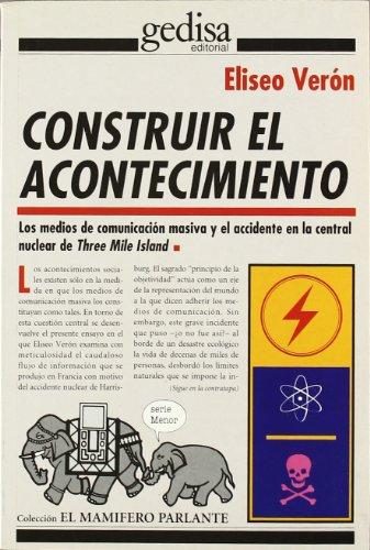 Construir El Acontecimiento (El Mamifero Parlante) por Eliseo Verón