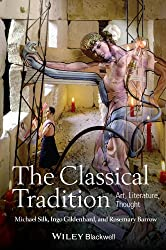The Classical Tradition: Art, Literature, Thought
