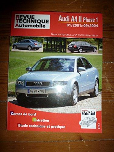 REVUE TECHNIQUE AUTOMOBILE – Réédition AUDI A4 II Phase 1 du 01/2001 au 09/2004 Diesel 1.9 TDi 130cv et V6 2.5 TDi 155cv et 163cv RRevue TechniqueB0730.5