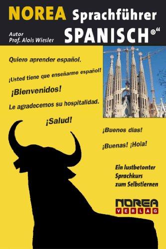 NOREA Spanisch Sprachführer: Ein lustbetonter Sprachkurs zum Selbstlernen
