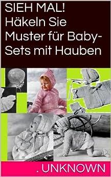 SIEH MAL! Häkeln Sie Muster für Baby-Sets mit Hauben
