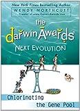 Darwin Awards Next Evolution: Chorinating the Gene Pool (Darwin Awards (Plume Books))