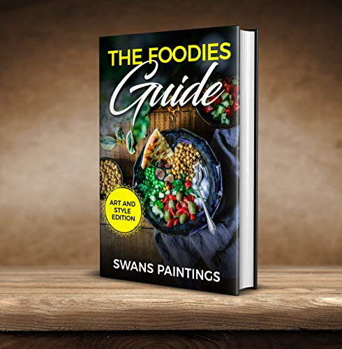 The Foodies Guide: Art and Style Edition (English Edition)