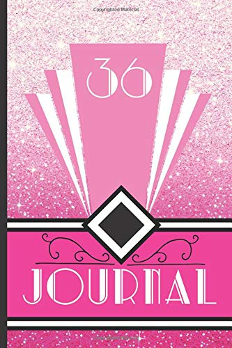 nd Journal Your 36th Birthday Year to Create a Lasting Memory Keepsake (Pink Art Deco Birthday Journals, Band 36) ()