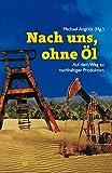 Nach uns, ohne Öl: Auf dem Weg zu nachhaltiger Produktion