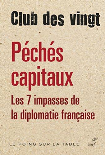 Péchés capitaux : Les sept impasses de la diplomatie française