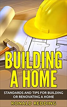 Building a Home: Standards and Tips for Building or Renovating a Home (English Edition) par [Redding, Ronald]