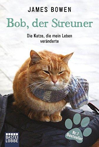 Preisvergleich Produktbild Bob, der Streuner: Die Katze, die mein Leben veränderte (James Bowen Bücher, Band 1)