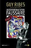 Autoportrait d'un faussaire (DOCUMENT) (French Edition)